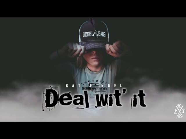 Deal Wit' It - Katie Noel (Official Audio)