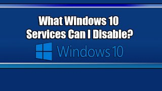 What Windows 10 Services Can I Disable(, 2015-10-06T15:41:34.000Z)