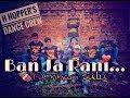Ban Ja Rani Song choreography | Tumhari Sulu | Guru Randhawa |Vidya Balan |Manav(H hopper's  crew)