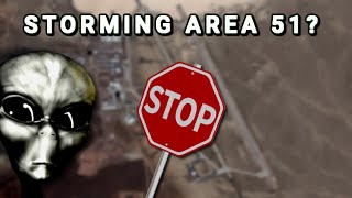What Would Actually Happen If You Stormed Area 51?