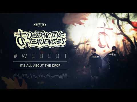 Destructive Tendencies - It's All About The Drop [#WeBeDT]
