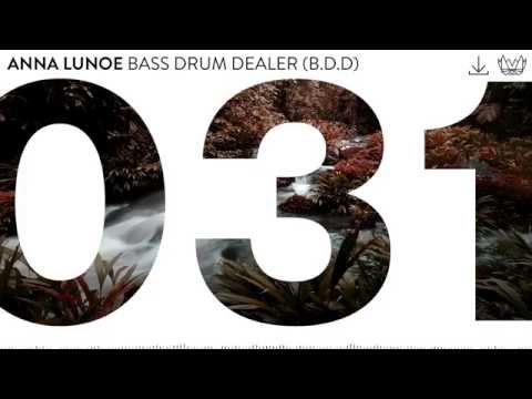 Anna Lunoe - Bass Drum Dealer (B.D.D) [NEST031]