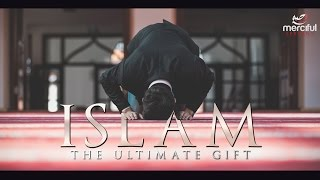 ISLAM THE ULTIMATE GIFT (Life Changing Speech)