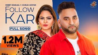 Follow Kar (Gurlej Akhtar, Robby Dhanjal) Mp3 Song Download