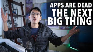 Apps are dead... what's the next big thing? screenshot 3