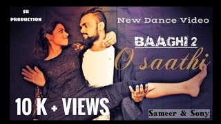 Baaghi 2 : O Saathi Video Song | Dance choreography | Dance Cover Video