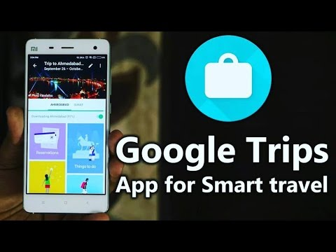 Google Trips : A Smart Travel App For The Modern Tourist