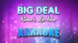 Rimes, LeAnn - Big Deal (Karaoke version with Lyrics)