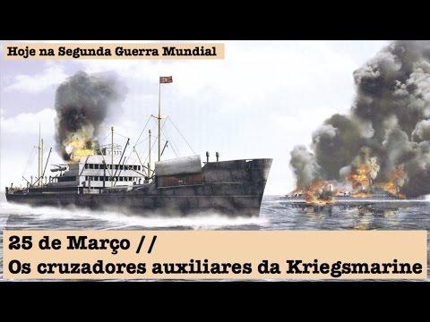 25 de Março - Os cruzadores auxiliares da Kriegsmarine