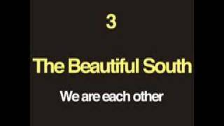 The Beautiful South - We are each other