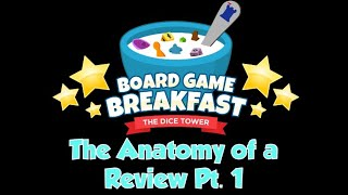 Board Game Breakfast - The Anatomy of a Review Pt. 1