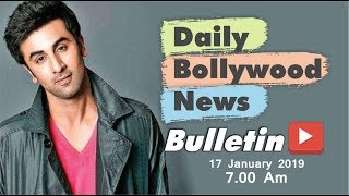 Latest Hindi Entertainment News From Bollywood   Ranbir Kapoor   17 January 2019   07:00 AM