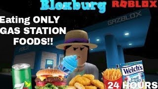 ONLY eating GAS STATION FOODS!! Roblox | Bloxburg
