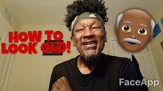 HOW TO LOOK OLD! APP THAT MAKES YOU LOOK OLD! FACEAPP!