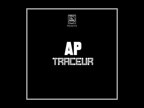 Youtube: AP – TRACEUR  [Clip Officiel]