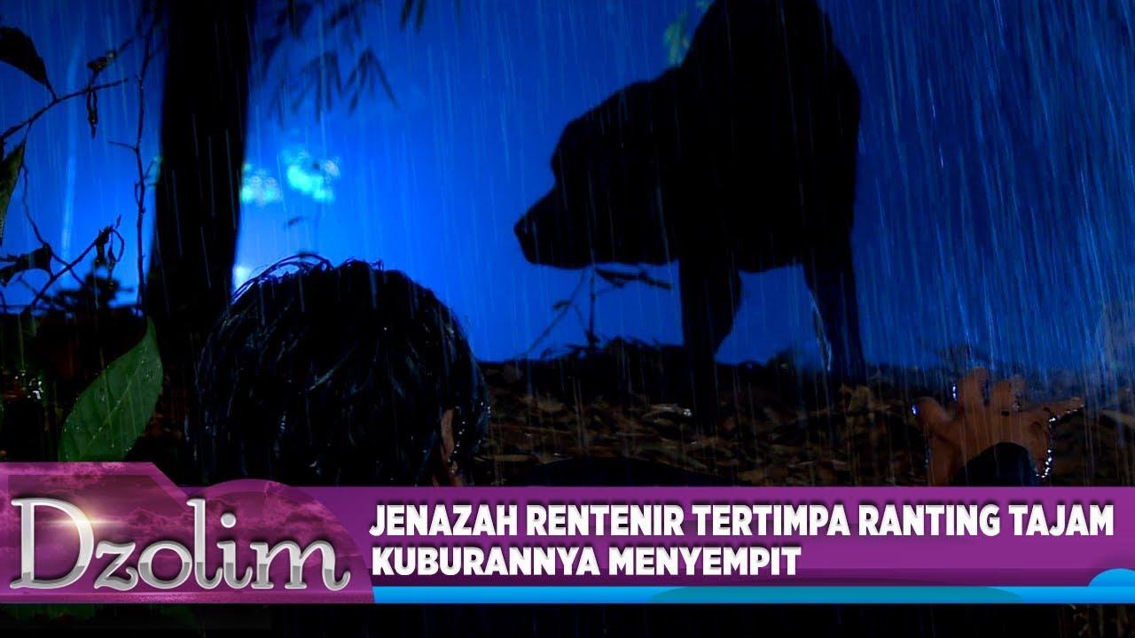 Jenazah Rentenir Dzolim Tertimpa Ranting Tajam, Kuburannya Menyempit - Dzolim Part 1 (16/8)