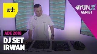 DJ IRWAN: ADE LIVE SET 2018