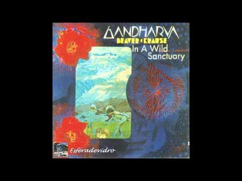 BEAVER & KRAUSE --   Gandharva & In a Wild Sanctuary   --  1970- 71