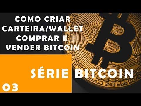 -SERIE BITCOIN 03 - Como Criar Carteira/Wallet, Comprar E Vender Bitcoin