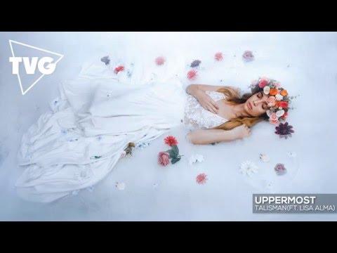 Uppermost ft. Lisa Alma - Talisman
