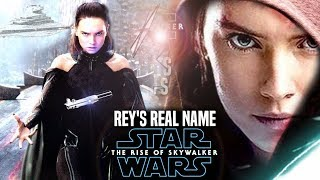 The Rise Of Skywalker Rey's Real Name Shocking News Revealed! (Star Wars Episode 9)