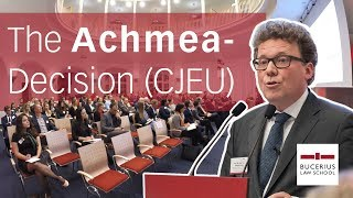 The Achmea-Decision of the CJEU (Luther Dispute Resolution Lecture)