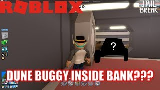 Roblox: JailBreak: Fit a DUNE BUGGY inside the Bank??? | Busting Jailbreak Vehicle Myths