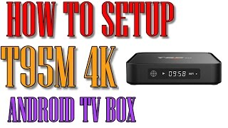 💡 How to setup your Android TV Box T95M 4K