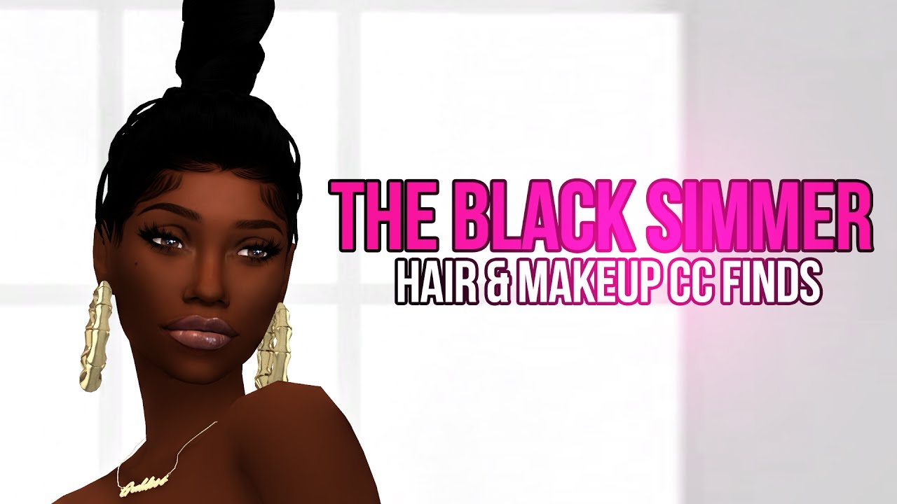 The Black Simmer The Sims 4 Cc Finds Makeup Amp Hair