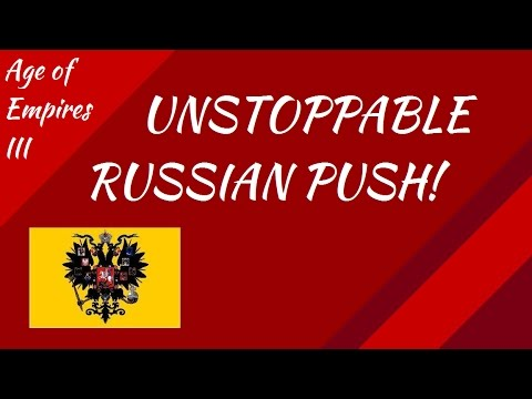 Unstoppable Russian Push! AoE III