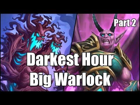 [Hearthstone] Darkest Hour Big Warlock (Part 2)