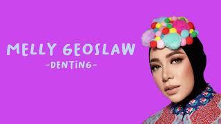 DENTING - MELLY GOESLAW (Lirik Lagu)