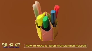 Yellow Paper Art - How to Make Paper Highlighter Holder [ 3D Office Too ]l