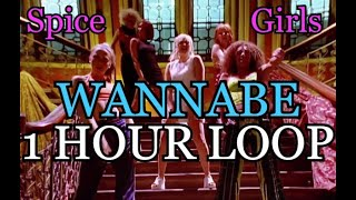 Wannabe 1 HOUR LOOP - Spice Girls