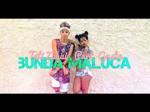 Bunda Maluca Tati Zaqui Part McGusta Thi Play Dance Coreografia  Kondzilla