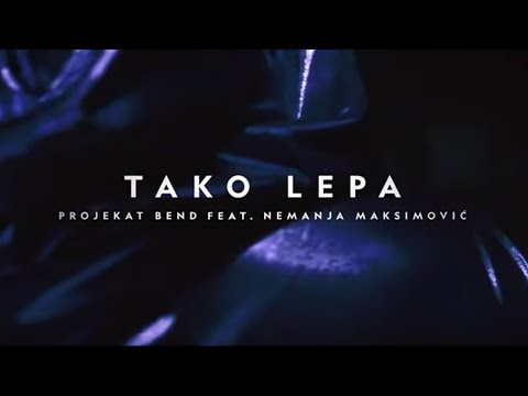 PROJEKAT Bend ft  Nemanja Maksimovic - TAKO LEPA - (Official video 4K)