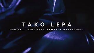 vuclip PROJEKAT Bend ft  Nemanja Maksimovic - TAKO LEPA - (Official video 4K)