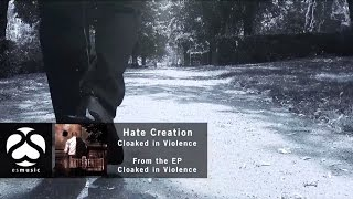 Hate Creation - Cloaked in Violence