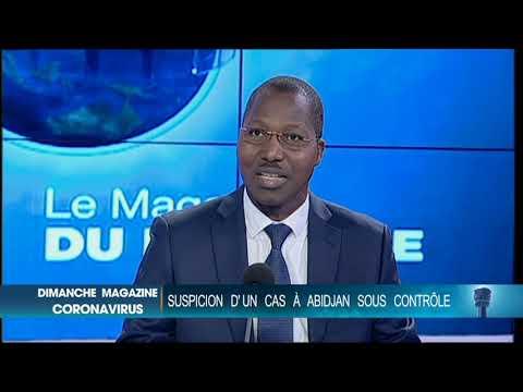 Magazine du dimanche: Suspicion d'un cas de coronavirus à Abidjan