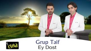 Grup Taif - Ey Dost