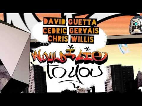 David Guetta & Cedric Gervais & Chris Willis- Would I Lie To You (Club Mix)