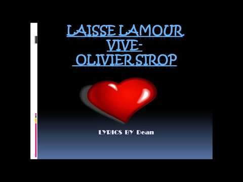 Olivier Sirop- Laisse lamour vive lyrics