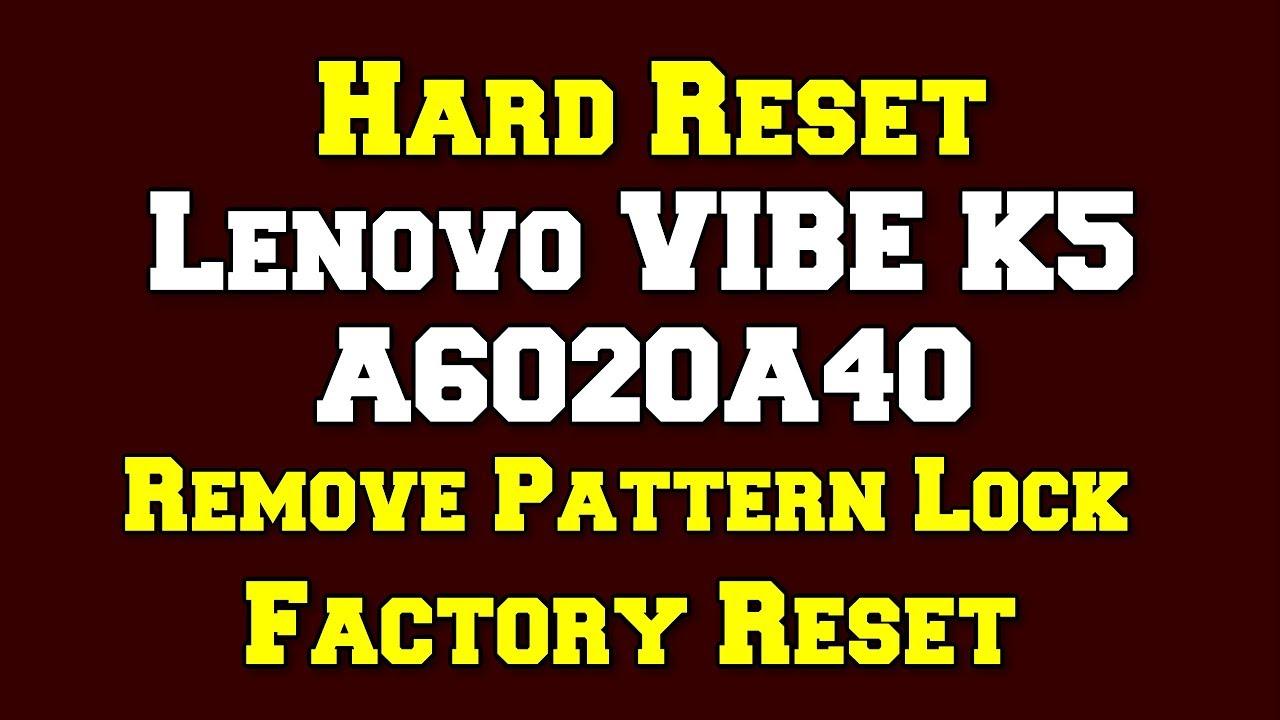 Lenovo VIBE K5 A6020A40 Hard Reset | Remove Pattern Lock