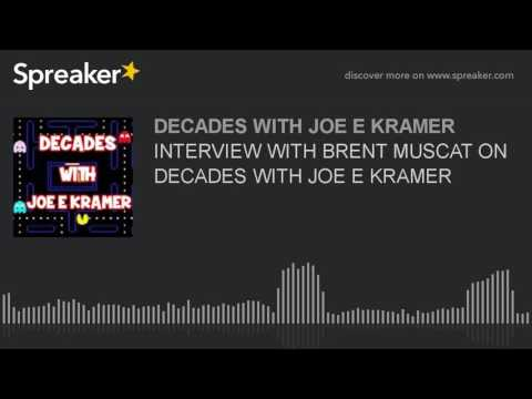 INTERVIEW WITH BRENT MUSCAT ON DECADES WITH JOE E KRAMER