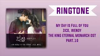 [RINGTONE] ZICO, WENDY - MY DAY IS FULL OF YOU (OST: THE KING ETERNAL MONARCH) PART.10