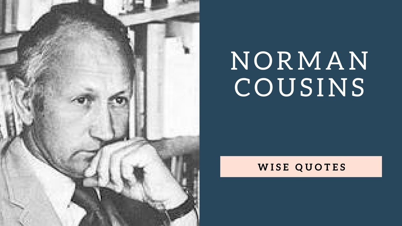 Norman Cousins Sayings & Quote...