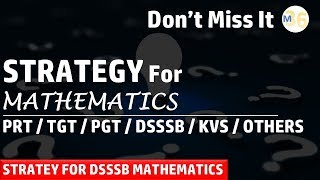 Strategy for Mathematics for Competitive Exam | DSSSB / KVS / TGT / PGT / PRT / Railway Group D