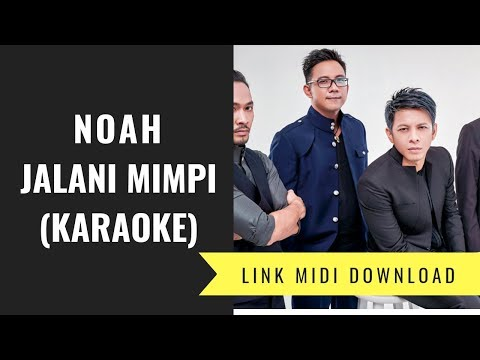 Noah - Jalani Mimpi (Karaoke/Midi Download)