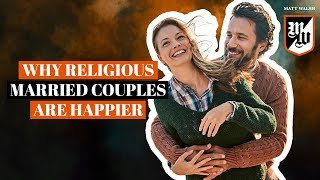 Why Religious Married Couples Are Happier | The Matt Walsh Show Ep. 264