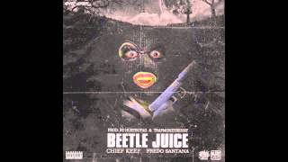 Beetle Juice - Chief Keef (feat. Fredo Santana)